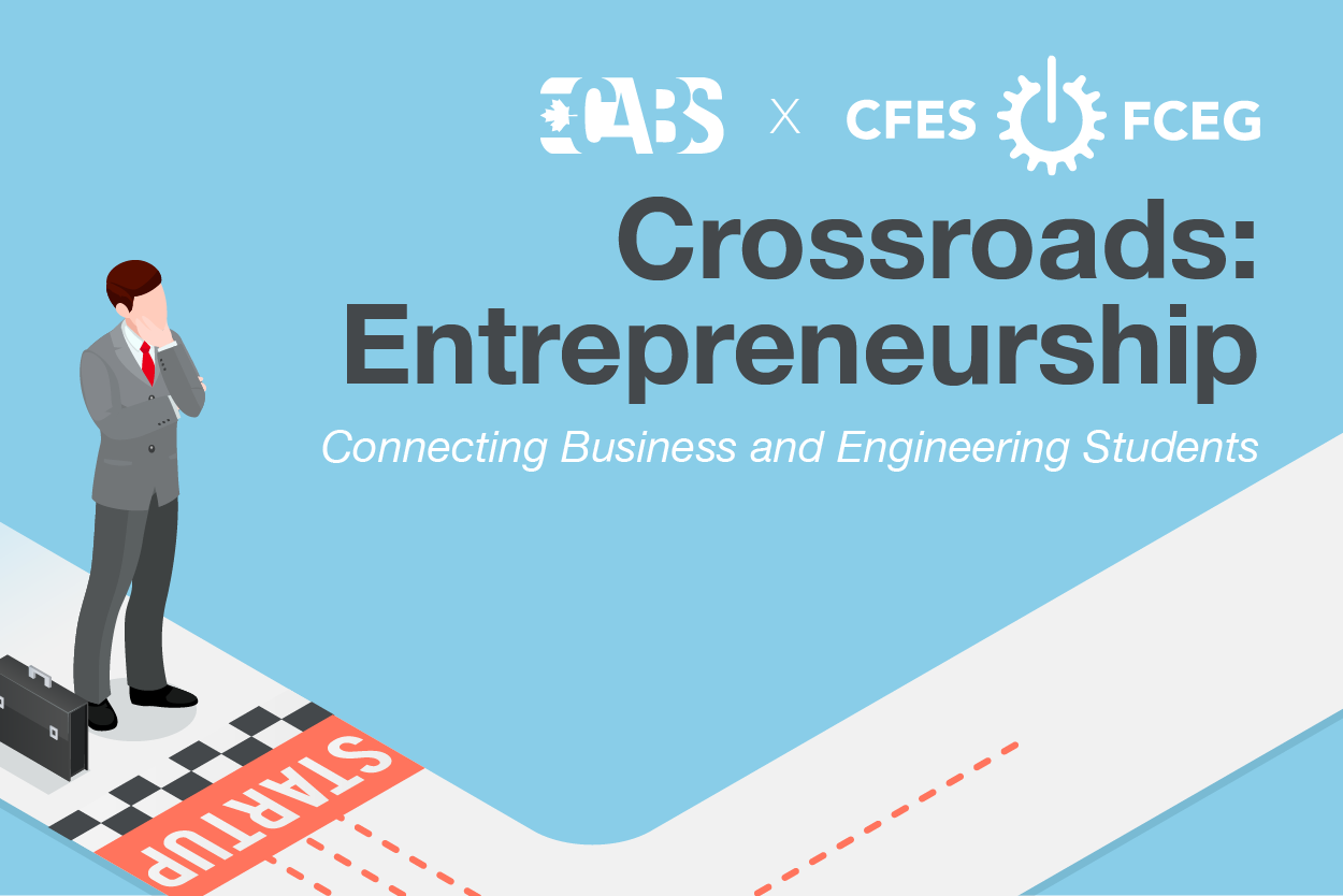 CABS x CFES presents Crossroads: Entrepreneurship